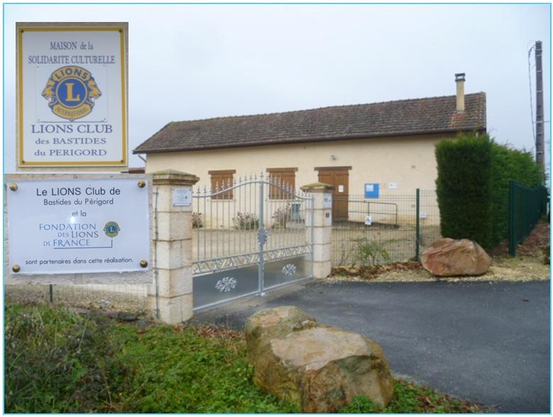 Le Lions Club des Bastides du Périgord et la Fondation des Lions de France sont partenaires dans la réalisation de cette maison de la SOLIDARITE CULTURELLE.